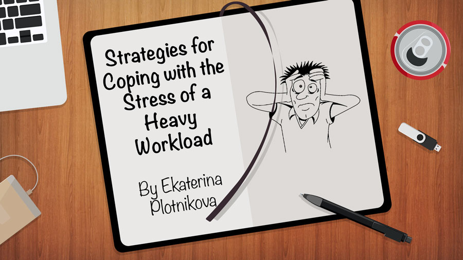Strategies for Coping with the Stress of a Heavy Workload